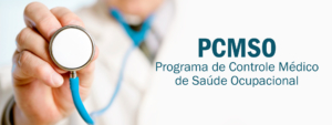 PCMSO Programa de Controle Médico de Saúde Ocupacional
